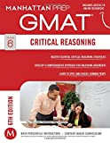 Critical Reasoning GMAT Strategy Guide, 6th Edition (Manhattan Prep GMAT Strategy Guides)