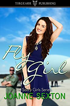 [Sexton, Joanne]のFly Girl (Saucy Girls, #5) (English Edition)