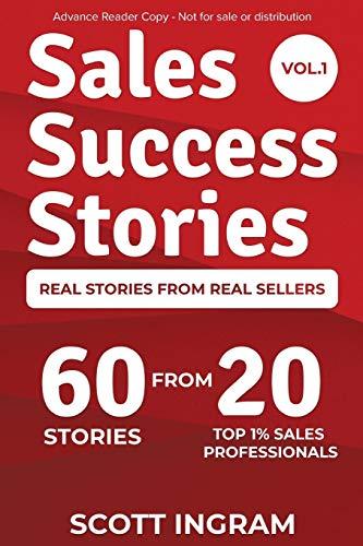 Sales Success Stories: 60 Stor...