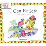 I Can Be Safe: A First Look at Safety (First Look at...Series)
