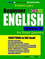 Preston Lee's Beginner English Lesson 41 - 60 for Polish Speakers (British)
