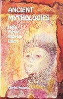 Ancient Mythologies: India, Persia, Babylon, Egypt