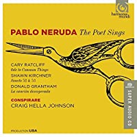 Pablo Neruda - The Poet Sings by Conspirare