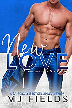 New Love (Love Series Book 2) by [Fields, MJ]