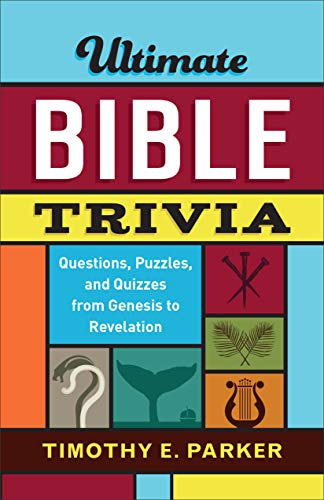 Ultimate Bible Trivia: Questions, Puzzles, and Quizzes from Genesis to Revelation (English Edition)
