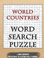 WORLD COUNTRIES WORD SEARCH PUZZLE +300 WORDS Medium To Extremely Hard: AND MANY MORE OTHER TOPICS, With Solutions, 8x11' 80 Pages, All Ages : Kids 7-10, Solvable Word Search Puzzles, Seniors And Adults.