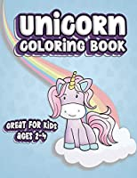 Unicorn Coloring Book Great For Kids Ages 2-4: Fun Color Book for Toddlers & Kids Ages 2-4 featuring 100 Simple Pages to Color!