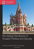 Routledge Handbook of Russian Politics and Society (Routledge Handbooks)