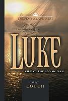 The Gospel of Luke: Christ, The Son Of Man (21st Century Biblical Commentary Series)