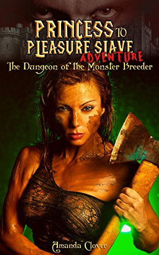 Princess to Pleasure Slave Adventure: The Dungeon of the