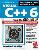 Visual C++ 6 from the Ground Up【洋書】 [並行輸入品]