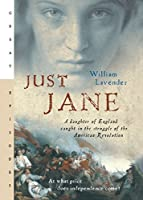Just Jane: A Daughter of England Caught in the Struggle of the American Revolution (Great Episodes)【洋書】 [並行輸入品]