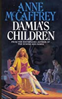 Damia's Children (The Tower & Hive Sequence)