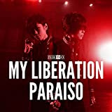 MY LIBERATION/PARAISO