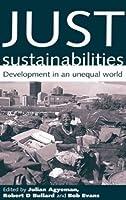 Just Sustainabilities: Development in an Unequal World