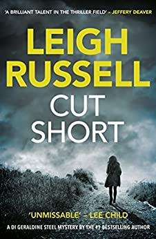 Cut Short (A DI Geraldine Steel Thriller Book 1) by [Russell, Leigh]