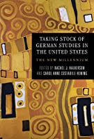 Taking Stock of German Studies in the United States: The New Millennium (Studies in German Literature Linguistics and Culture)