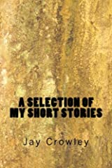 A Selections of My Short Stories ペーパーバック