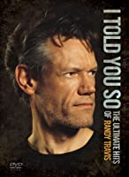 I Told You So: The Ultimate Hits of Randy Travis [DVD] [Import]