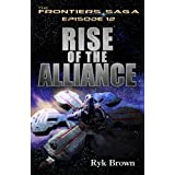 "Ep.#12 - ""Rise of the Alliance"" (The Frontiers Saga) (Volume 12)"