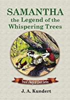 Samantha: Legend of the Whispering Trees