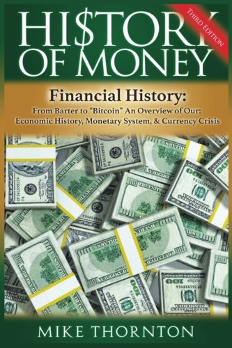 Download History of Money: Financial History: From Barter to Bitcoin - An Overview of Our Economic History, Monetary System & Currency Crisis 154107582X