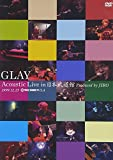 GLAY Acoustic Live in 日本武道館 Produced by JIRO[DVD]