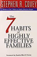 The 7 Habits of Highly Effective Families by Dr Stephen R Covey(1999-01-04)