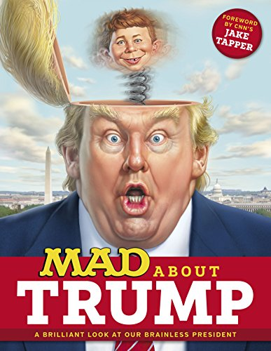 MAD About Trump: A Brilliant Look at Our Brainless President (MAD Magazine) (English Edition)