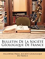 Bulletin de La Societe Geologique de France