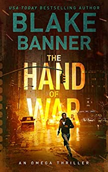 The Hand of War - An Omega Thriller (Omega Series Book 4) by [Banner, Blake]
