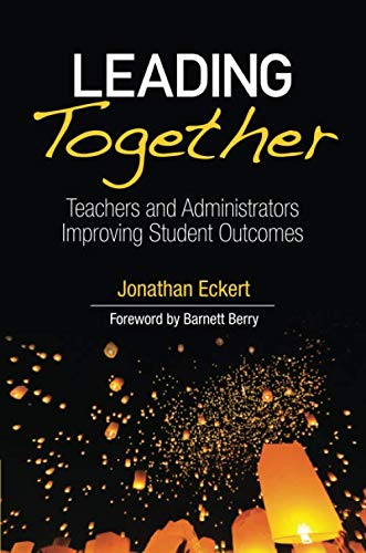 Download Leading Together: Teachers and Administrators Improving Student Outcomes 1506380158