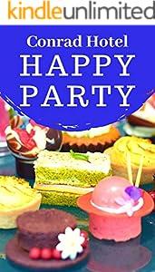 Happy Party: in Conrad Hotel (English Edition)