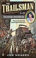 The Trailsman #368: Colorado Crosshairs