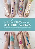 Crochet Barefoot Sandals: 8 Crochet Patterns for