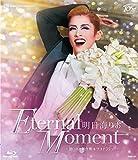明日海りお 退団記念ブルーレイ 「Eternal Moment」―思い出の舞台集&サヨナラショー― [Blu-ray] 画像