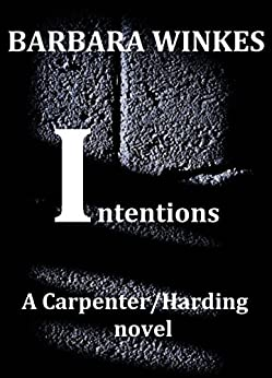 Intentions (Carpenter/Harding Book 6) by [Winkes, Barbara]