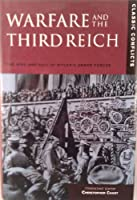 WARFARE & THE THIRD REICH (TEXT BK) (Classic Conflicts)