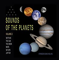 Sounds of the Planets Volume 2 (Sun Moon Neptune Jupiter Saturn Mars)【CD】 [並行輸入品]