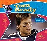 Tom Brady: Famous Quarterback (Big Buddy Biographies)