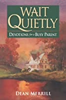 Wait Quietly: Devotions for a Busy Parent