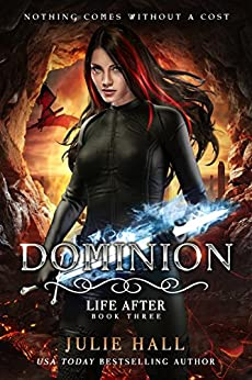 Dominion (Life After Book 3) by [Hall, Julie]