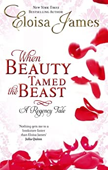 When Beauty Tamed The Beast: Number 2 in series (Fairy Tales) by [James, Eloisa]