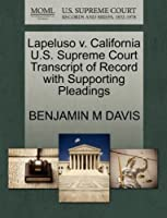 Lapeluso V. California U.S. Supreme Court Transcript of Record with Supporting Pleadings