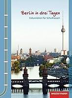 Berlin in drei Tagen. Exkursionen fuer Schulklassen