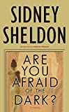 Are You Afraid of the Dark?: A Novel (Sheldon, Sidney)