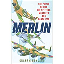 Merlin: The Story of the Engine That Won the Battle of Britain and WWII