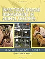 Infectious Disease Management in Animal Shelters by Unknown(2009-07-28)