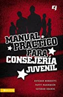 Manual practico para consejeria juvenil/ Practical Handbook for Youth Counseling (Especialidades Juveniles)