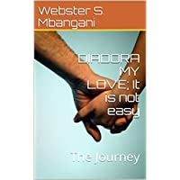 DIADORA MY LOVE; It is not easy: The Journey (English Edition)